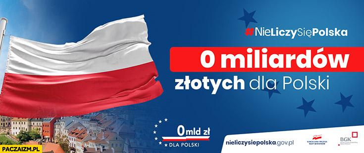 0 miliardów złotych dla Polski reklama billboard przeróbka nie liczy się Polska
