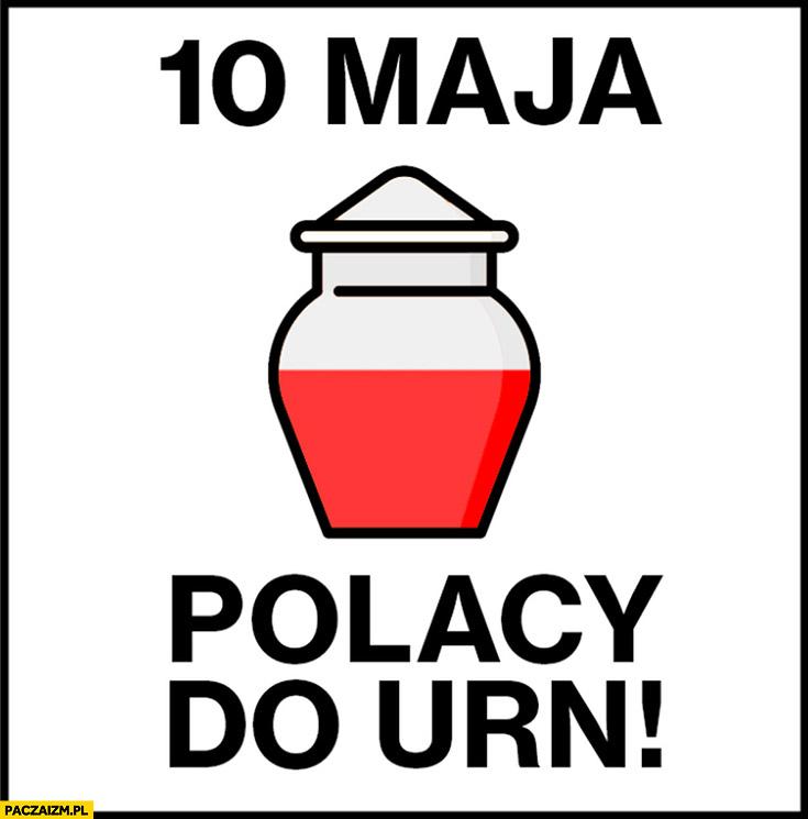 10 maja Polacy do urn wybory urna do kremacji zwłok