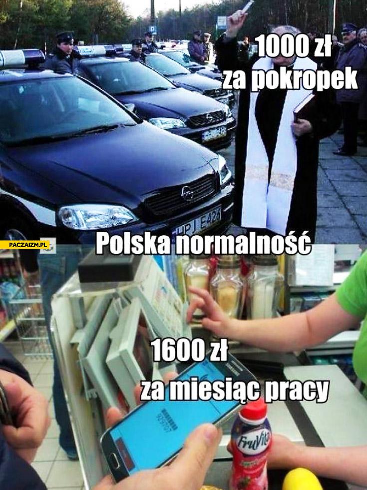 1000 zł za pokropek 1600 zł za miesiąc pracy polska normalność