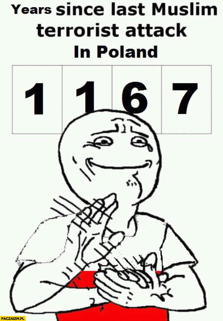 1167 lat od ostatniego ataku terrorystycznego w Polsce bije brawo mem