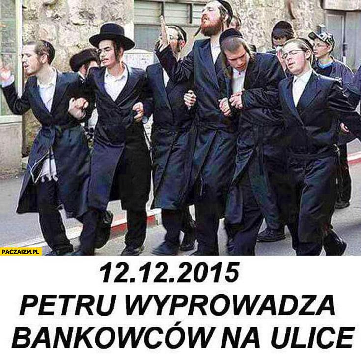12 grudnia Petru wyprowadza bankowców na ulicę Żydzi