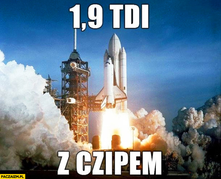 1,9 TDI z czipem rakieta kosmiczna startuje wahadłowiec