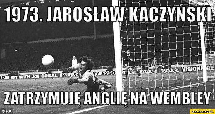 1973 Jarosław Kaczyński zatrzymuje Anglię na Wembley