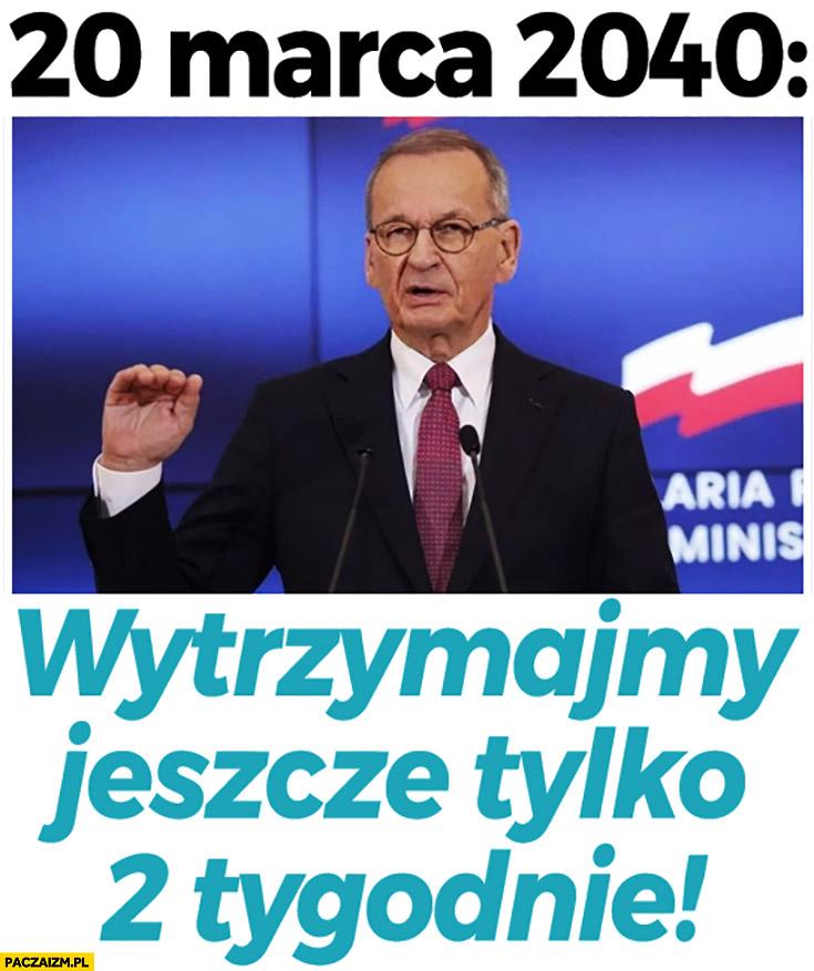 20 marca 2040 stary Morawiecki wytrzymajmy jeszcze tylko 2 tygodnie