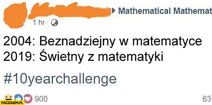 2004 beznadziejny w matematyce 2019 świetny z matematyki 10yearchallenge