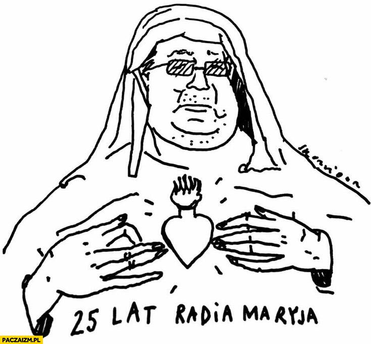 25 lat Radia Maryja Ojciec Tadeusz Rydzyk rysunek przeróbka
