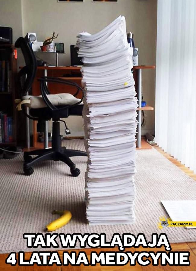 4 lata na medycynie sterta papierów