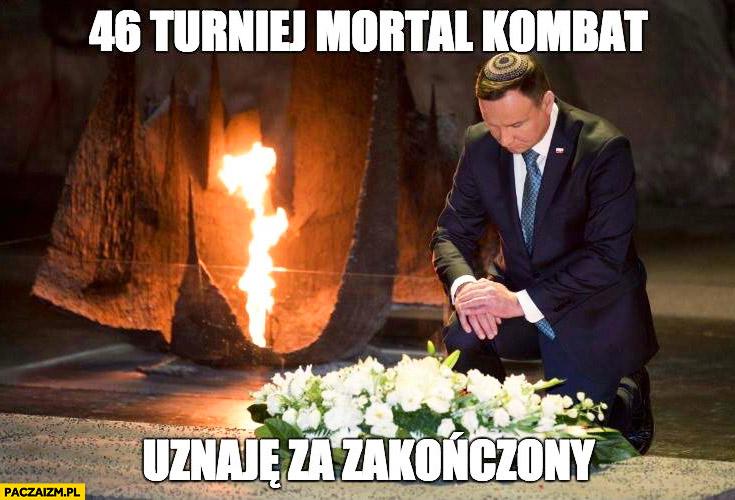 46 turniej Mortal Kombat uznaję za zakończony Andrzej Duda