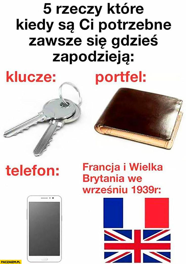 5 rzeczy które kiedy są Ci potrzebne zawsze się gdzieś zapodzieją: klucze, portfel, telefon, Francja i Wielka Brytania we wrześniu 1939
