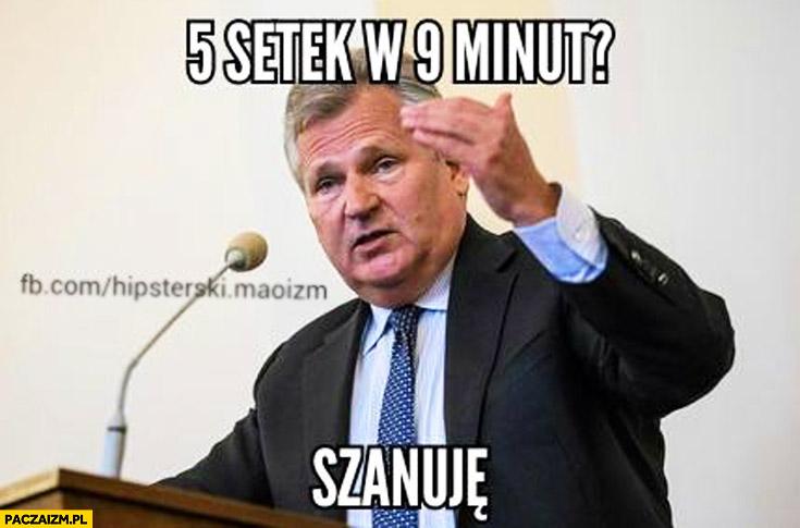 5 setek w 9 minut? Szanuję. Aleksander Kwaśniewski Lewandowski 5 bramek