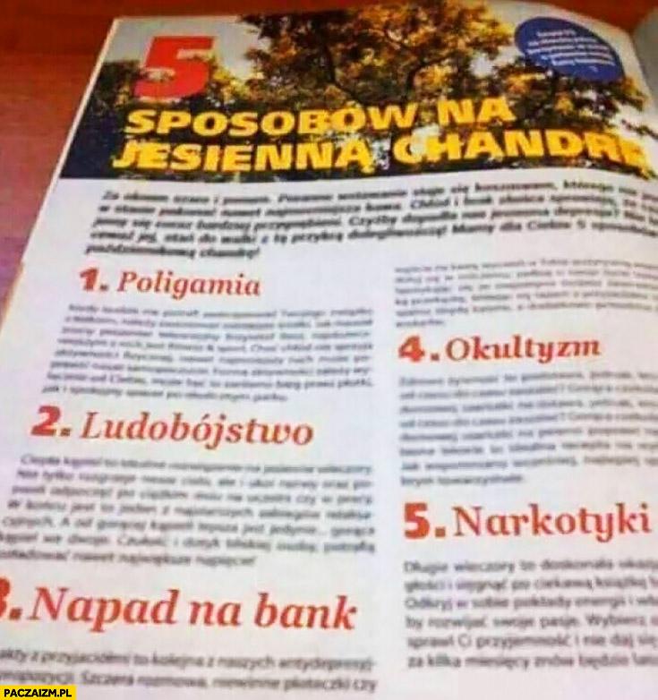5 sposobów na jesienną chandrę: poligamia, ludobójstwo, napad na bank, okultyzm, narkotyki artykuł w gazecie prasie