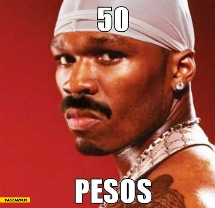 50 cent latynos 50 pesos