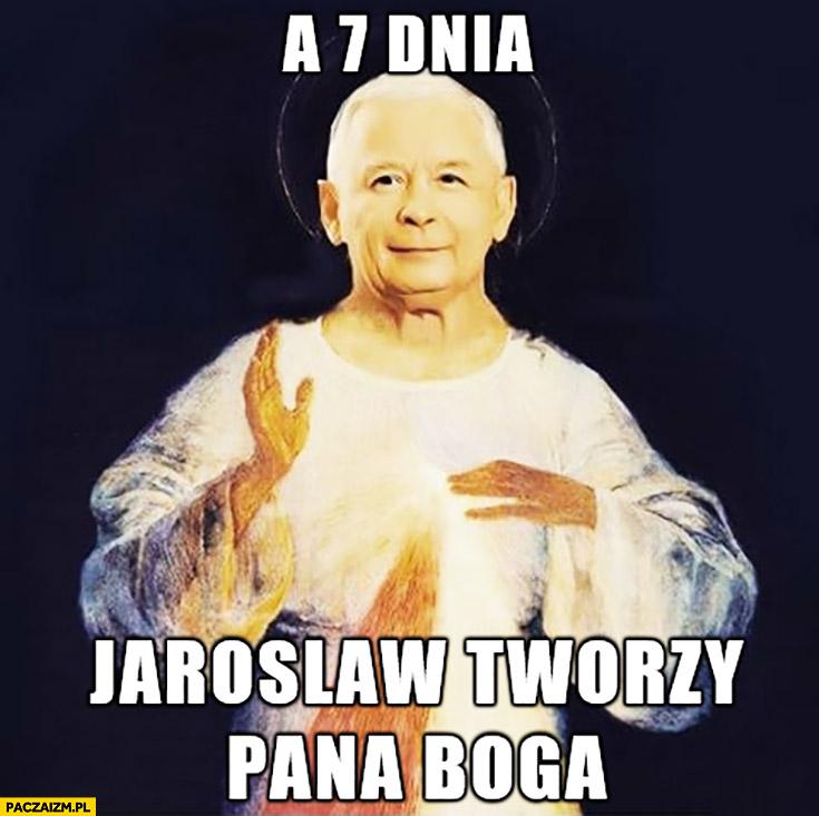A 7 dnia Jarosław Kaczyński tworzy Pana Boga