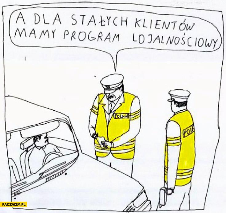 A dla stałych klientów mamy program lojalnościowy policja