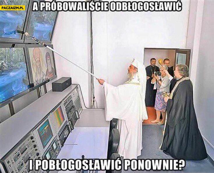 [Obrazek: a-probowaliscie-odblogoslawic-i-poblogos...nownie.jpg]