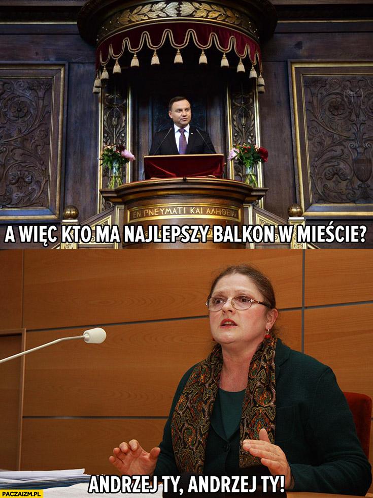 A więc kto ma najlepszy balkon w mieście? Andrzej Ty Duda Pawłowicz