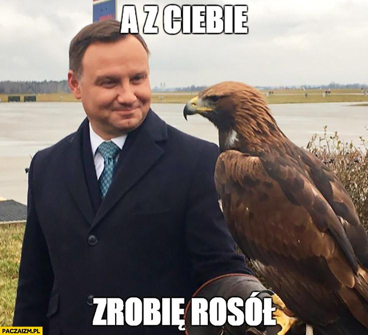 A z Ciebie zrobię rosół Sokół Orzeł Andrzej Duda