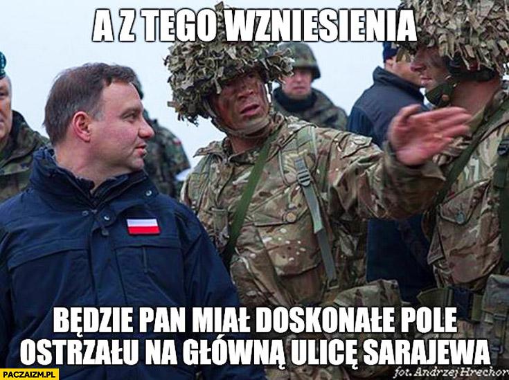 A z tego wzniesienia będzie Pan miał doskonałe pole ostrzału na główną ulicę Sarajewa Duda żołnierze Cenzoduda