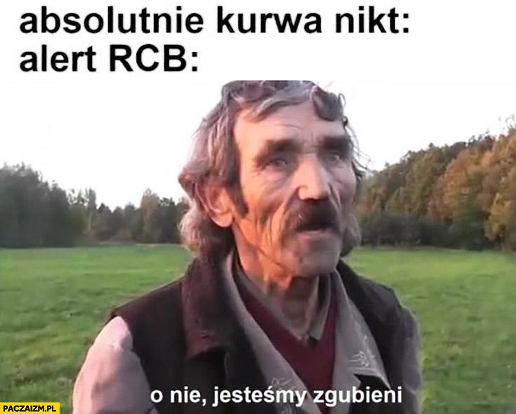 Absolutnie nikt alert RCB: o nie jesteśmy zgubieni