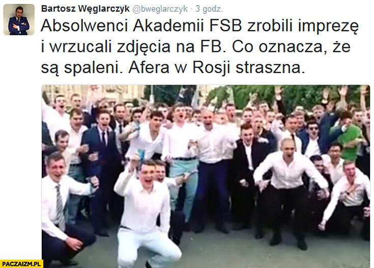 Absolwenci Akademii FSB zrobili imprezę i wrzucali zdjęcia na facebooka co oznacza, że są spaleni. Afera w Rosji straszna