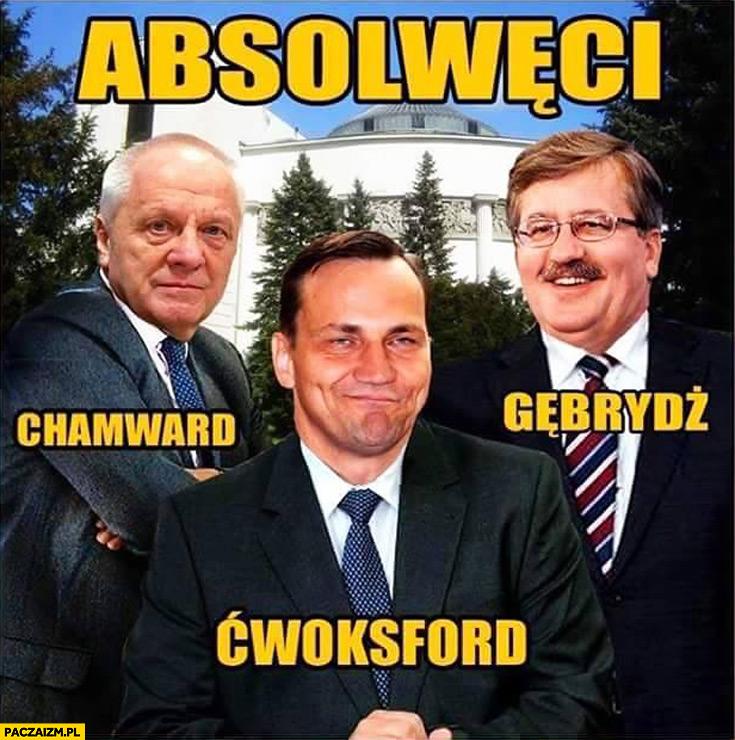 Absolwenci chamward Niesiołowski Ćwoksford Sikorski Gębrydż Komorowski
