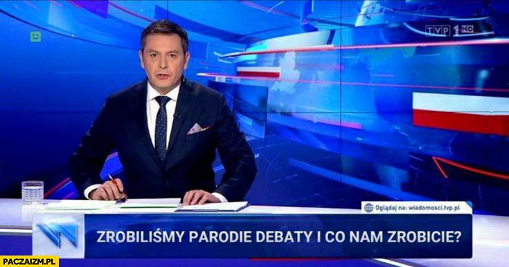 Adamczyk zrobiliśmy parodię debaty i co nam zrobicie? Wiadomości TVP