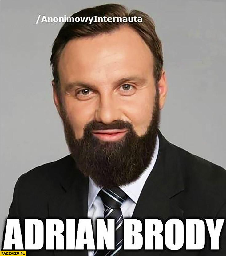 Adrian Brody Adrien Andrzej Duda z brodą Anonimowy Internauta