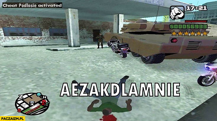 Aezakdlamnie Aezakmi kod w GTA cheat Podlasie activated