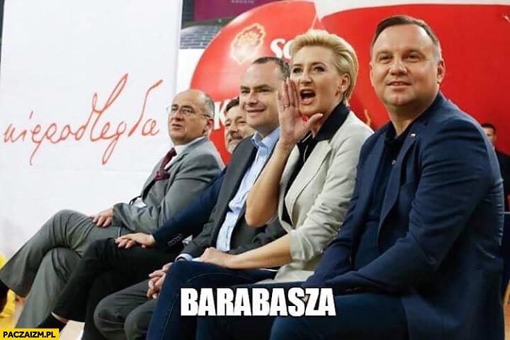 Agata Duda krzyczy Barabasza