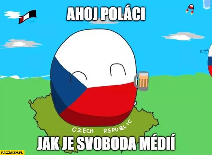 Ahoj Polaci jak je svoboda medii Czechy poland ball