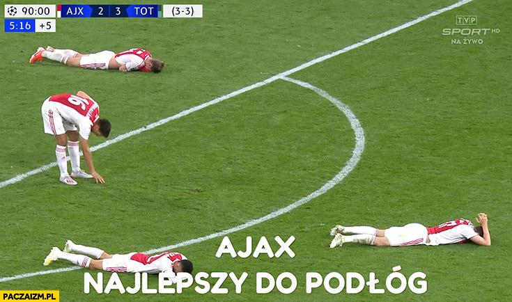 Ajax najlepszy do podłóg piłkarze leżą po meczu z Tottenham