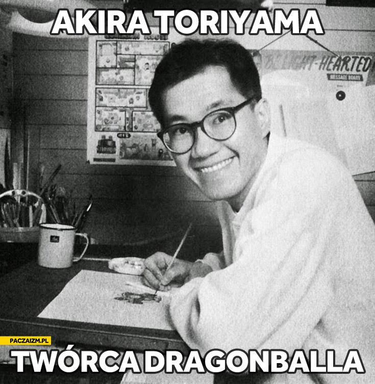 Akira Toriyama twórca Dragonballa