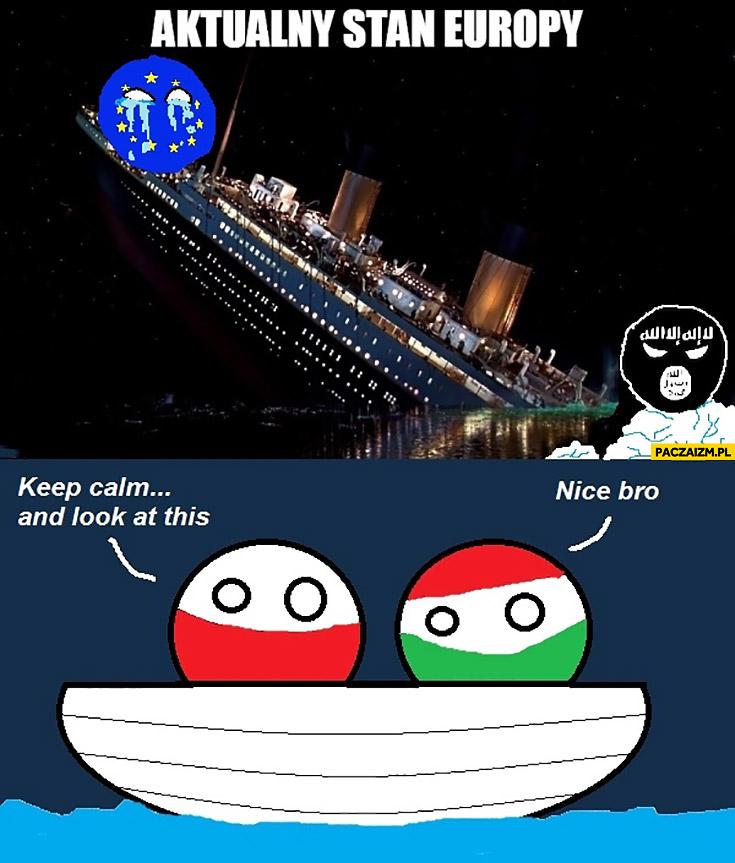 Aktualny stan Europy tonący Titanic Węgry i Polska tylko patrzą