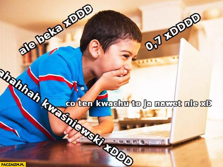 Ale beka co ten Kwachu dziecko się śmieje memy z Kwaśniewskim