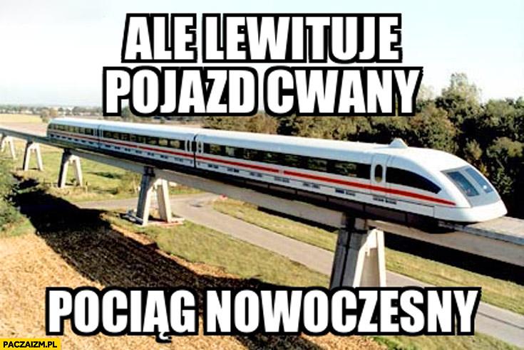 Ale lewituje pojazd cwany pociąg nowoczesny