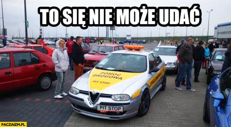 Alfa Romeo pomoc drogowa to nie może się udać
