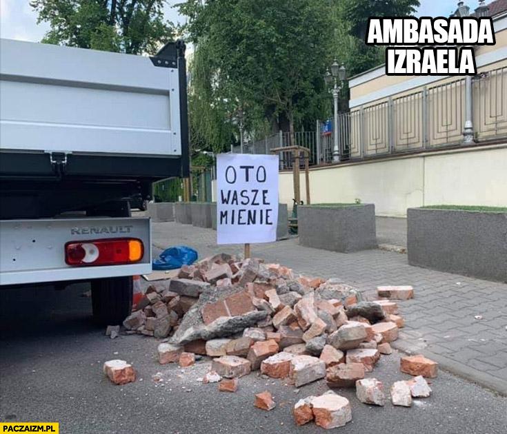 Ambasada Izraela oto wasze mienie gruz cegły