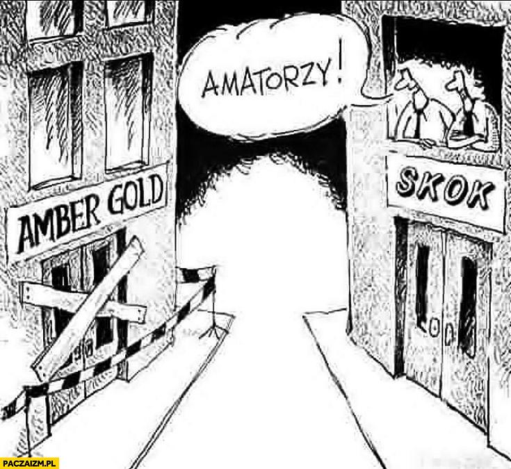Amber Gold zamknięte SKOK amatorzy