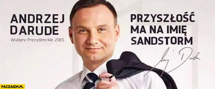 Andrzej Darude przyszłość ma na imię sandstorm