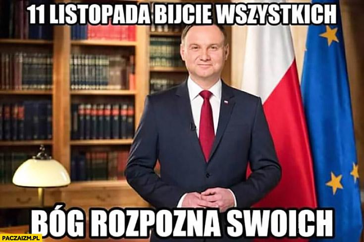 Andrzej Duda 11 listopada bijcie wszystkich, Bóg rozpozna swoich