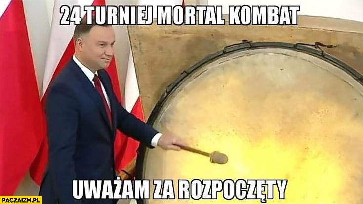 Andrzej Duda 24 turniej Mortal Kombat uważam za rozpoczęty