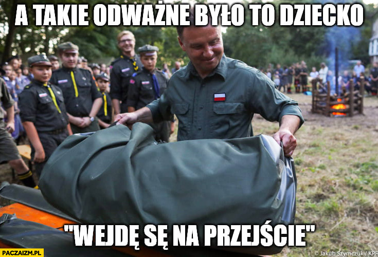 Andrzej Duda a takie odważne było to dziecko, wejdę se na przejście. Z trupem w worku wypadek potracenie kolumny BOR