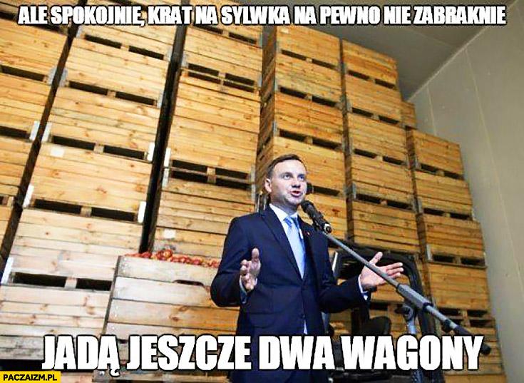 Andrzej Duda ale spokojnie, krat na sylwka na pewno nie zabraknie jada jeszcze dwa wagony sylwester