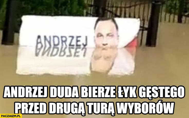 Andrzej Duda bierze łyk gęstego przed drugą turą wyborów