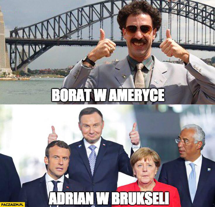 Andrzej Duda Borat w Ameryce, Adrian w Brukseli kciuki w górę