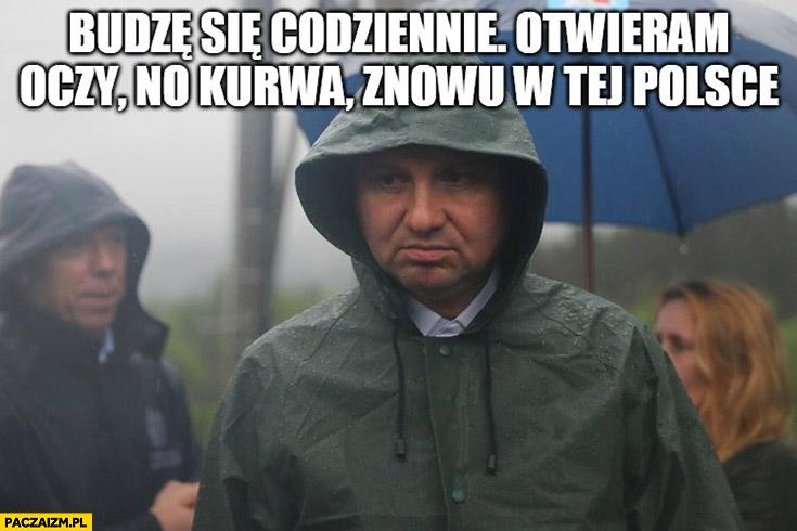 Andrzej Duda budzę się codziennie otwieram oczy no kurna znowu w tej Polsce cytat Stonoga