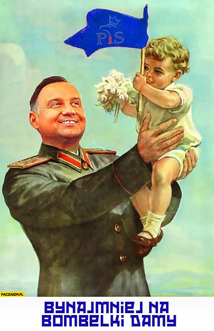 Andrzej Duda bynajmniej na bombelki damy plakat socjalistyczny przeróbka