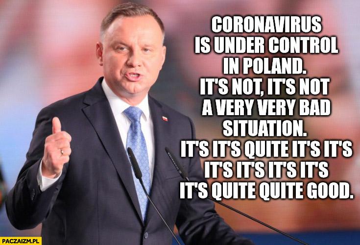 Andrzej Duda coronavirus is under control łamany angielski