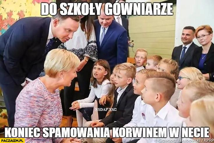 Andrzej Duda do szkoły gówniarze koniec spamowania Korwinem w necie