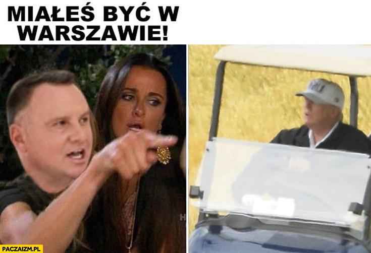 Andrzej Duda do Trumpa miałeś być w Warszawie